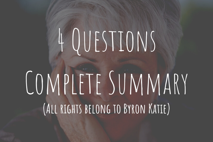 Byron Katie's 4 Questions: The Work [Explained Step by Step]