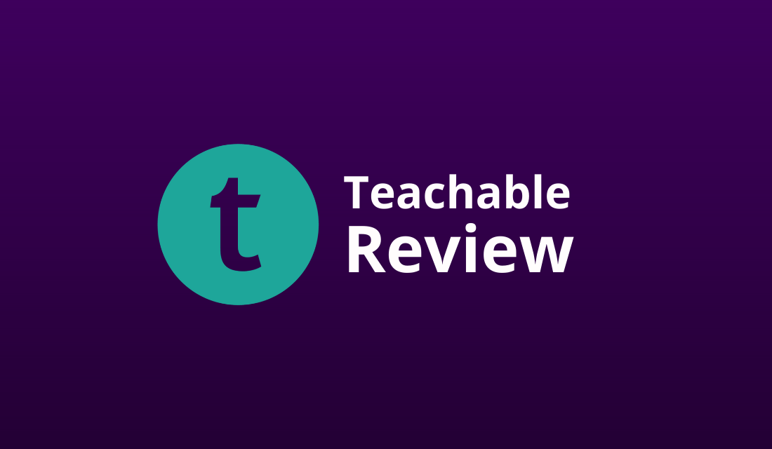 Teachable Review & Experiences 2021 [Bad Online Training Tool?]