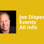 Joe Dispenza: Events To Attend [2021] [All Info]